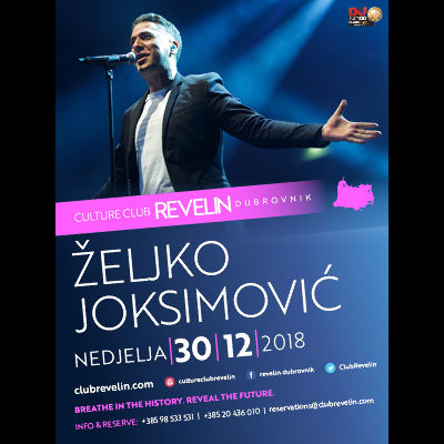 Zeljko Joksimovic Live, Sunday, December 30th, 2018