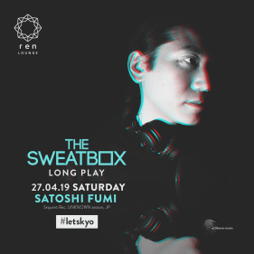 The Sweatbox Long Play ft. Satoshi Fumi (JP)