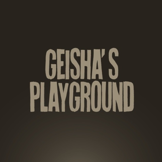 Geisha's Playground (Ladies Night)