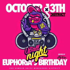 Euphoria's Birthday feat. DJ EU, Saturday, October 13th, 2018