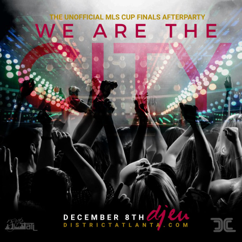 We are the City Saturdays - MLS Cup Party - District