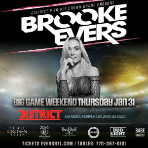 WELCOME TO ATL ft Brooke Evers & More! | Big Game Thurs | District Nightclub, Thursday, January 31st, 2019