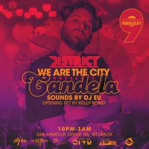 Candela at District Feat. DJ EU, Saturday, February 9th, 2019