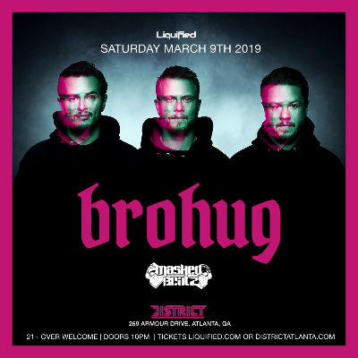 District & Liquified Presents: Brohug, Saturday, March 9th, 2019