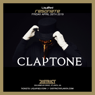 District & Liquified Presents: Resonate feat. CLAPTONE, Friday, April 26th, 2019