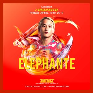 ELEPHANTE | Friday April 19th 2019 | District Atlanta, Friday, April 19th, 2019