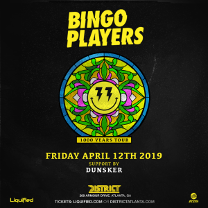 District & Liquified Present: Bingo Players 1000 Years Tour, Friday, April 12th, 2019
