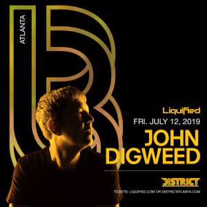 Liquified Presents: JOHN DIGWEED, Friday, July 12th, 2019