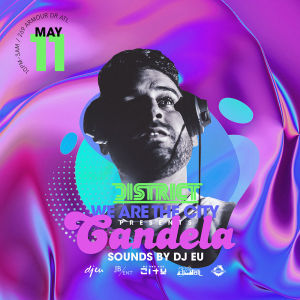 Candela at District Feat. DJ EU, Saturday, May 11th, 2019