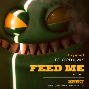Liquified Presents: FEED ME (DJ set), Friday, September 6th, 2019