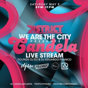 Candela (A Streaming Event), Saturday, May 9th, 2020