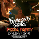 Damaged Goods : Pizza Party