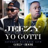 Gold Room: Presents: JEEZY: YO GOTTI