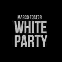 MARCO FOSTER PRESENTS: WHITE PARTY