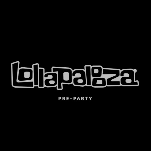 LOLLA PRE PARTY [ARTIST TBD]