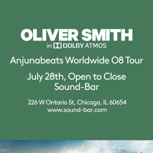 Oliver Smith (Open to Close | in Dolby ATMOS) at Sound-Bar Chicago