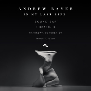 Andrew Bayer w/ special guest Ben Böhmer, Saturday, October 20th, 2018