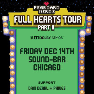 Pegboard Nerds in Dolby ATMOS, Friday, December 14th, 2018
