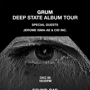 GRUM w/ special guest Jerome Isma-Ae and CID Inc, Saturday, December 8th, 2018