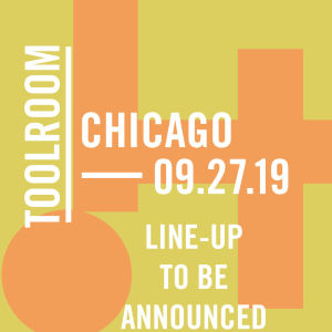 Toolroom Stateside - Chicago, Friday, September 27th, 2019