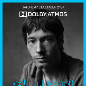 Jody Wisternoff in Dolby ATMOS (extended set), Saturday, December 21st, 2019