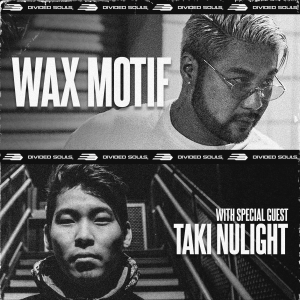 Wax Motif and Taiki Nulight, Friday, April 24th, 2020