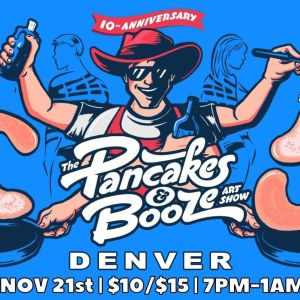 The Denver Pancakes & Booze Art Show