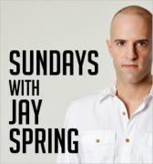 SUNDAYS with Jay Spring