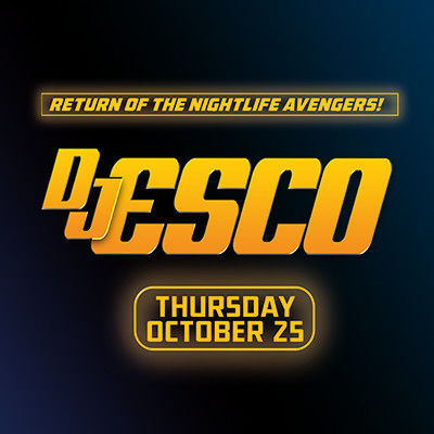 DJ Esco, Thursday, October 25th, 2018