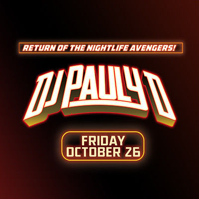 DJ Pauly D, Friday, October 26th, 2018