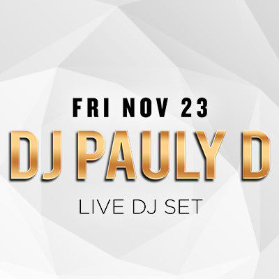 DJ Pauly D, Friday, November 23rd, 2018