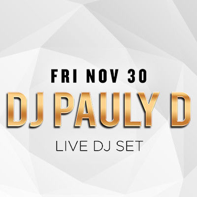 DJ Pauly D, Friday, November 30th, 2018