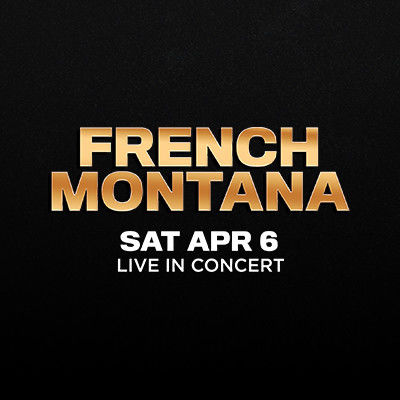 French Montana, Saturday, April 6th, 2019