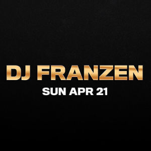 DJ Franzen, Sunday, April 21st, 2019