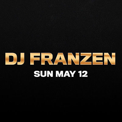 DJ Franzen, Sunday, May 12th, 2019