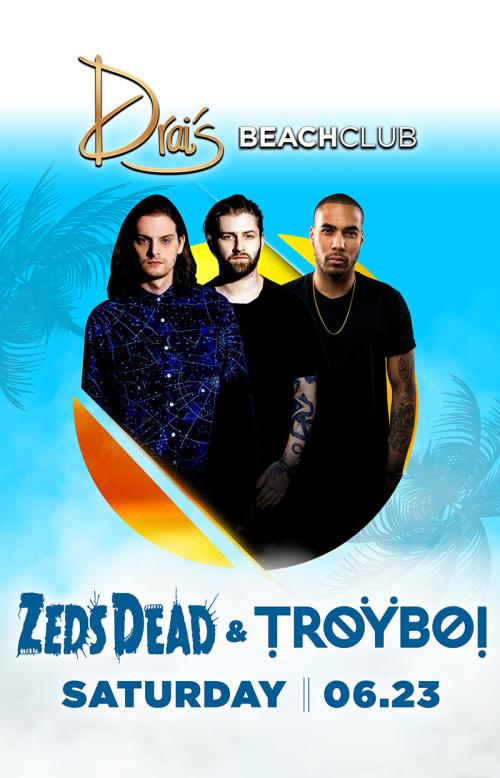 Zeds Dead & TroyBoi - Drai's Beachclub