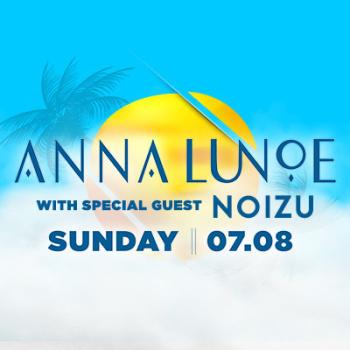 Anna Lunoe w/ Noizu