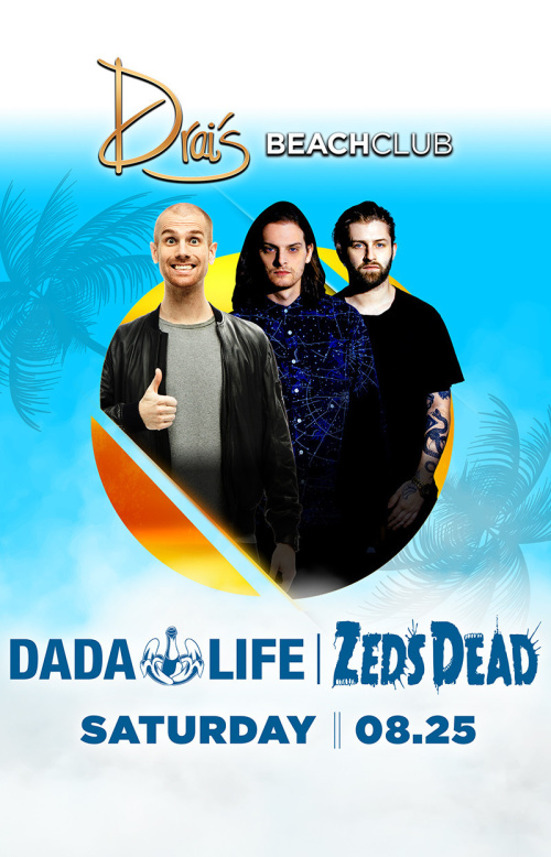 Dada Life | Zeds Dead - Drai's Beachclub