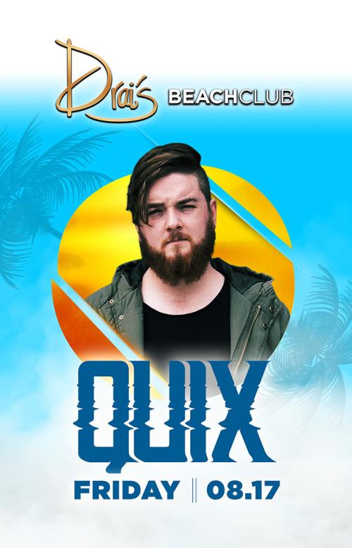 Quix w/ Benzi - Drai's Beachclub