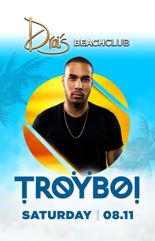 TroyBoi - Drai's Beachclub