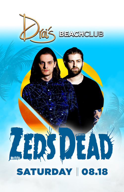 Zeds Dead - Drai's Beachclub