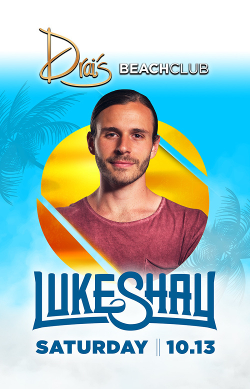 Luke Shay - Drai's Beachclub