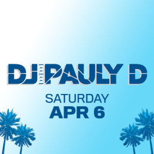 DJ Pauly D, Saturday, April 6th, 2019
