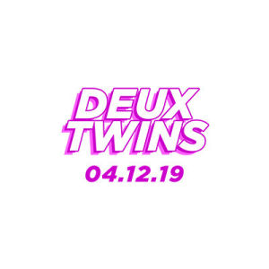 Deux Twins, Friday, April 12th, 2019
