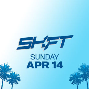 Shift, Sunday, April 14th, 2019