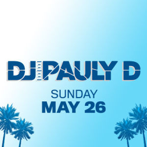 DJ Pauly D, Sunday, May 26th, 2019
