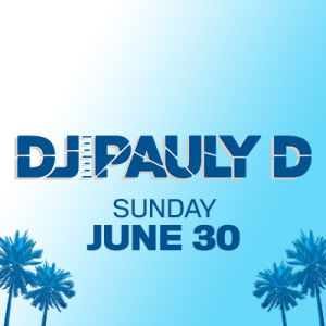 DJ Pauly D, Sunday, June 30th, 2019