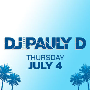 DJ Pauly D, Thursday, July 4th, 2019