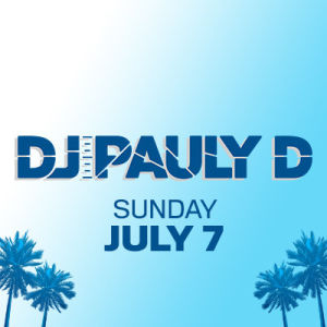 DJ Pauly D, Sunday, July 7th, 2019