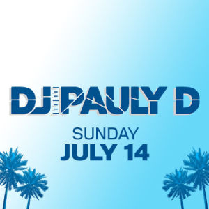 DJ Pauly D, Sunday, July 14th, 2019